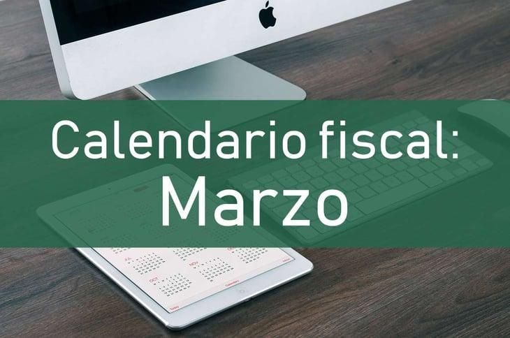Calendario fiscal: Obligaciones en Marzo