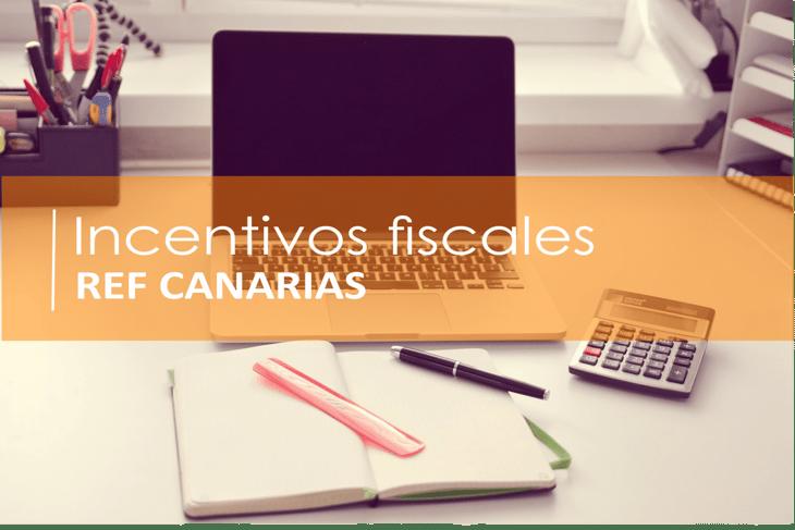 Incentivos Fiscales REF Canarias