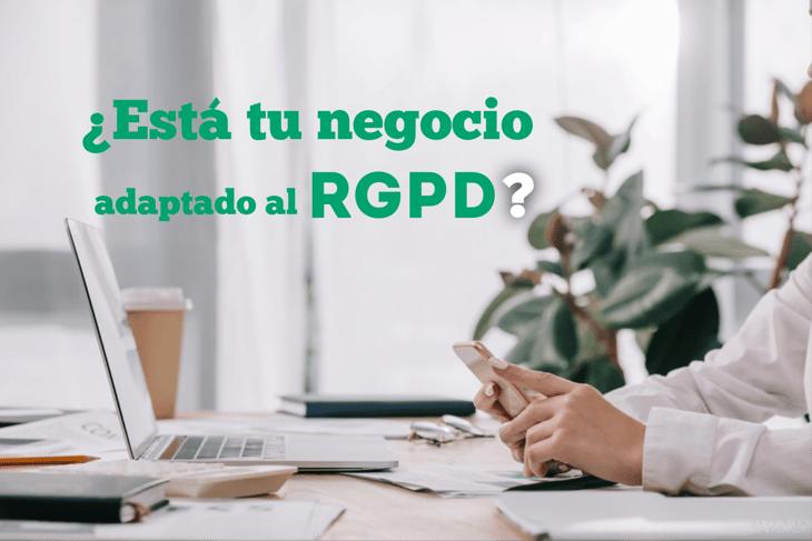 ¿Está tu negocio adaptado al RGPD?