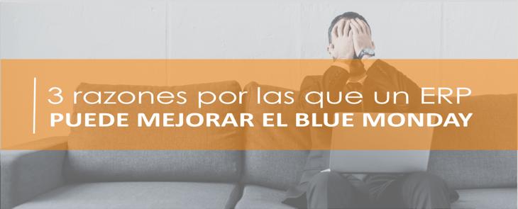 3 razones por las que un ERP puede mejorar el Blue Monday