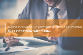 Software de gestión documental en la estrategia empresarial
