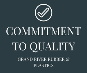 Grand River Rubber & Plastics Commitment to Quality