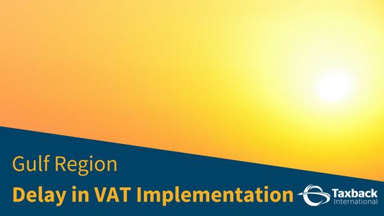 Delay in VAT implementation in Gulf Region