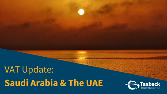VAT Updates for the UAE and Saudi Arabia
