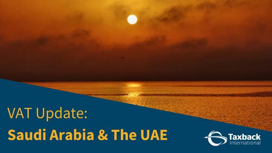 VAT Updates for the UAE and Saudi Arabia