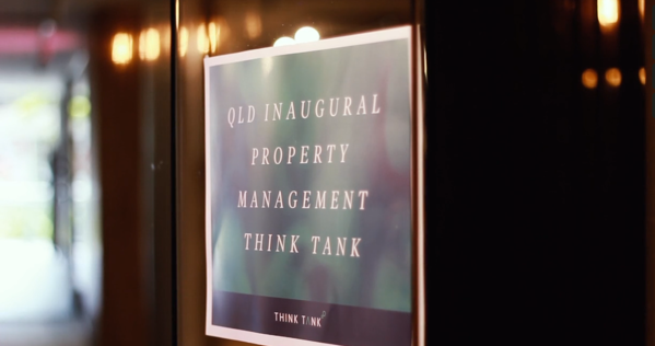 Queenslands Inaugral Property Management Think Tank Sign