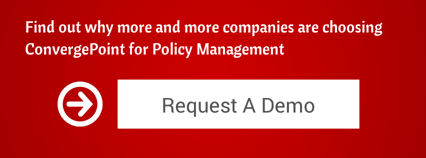 More and more companies are choosing ConvergePoint for Policy Management - Request A Demo