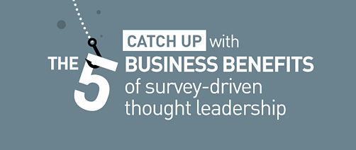 The business benefits of survey-driven thought leadershippx