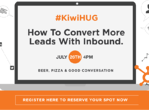 KiwiHUG event: How to convert more leads with Inbound