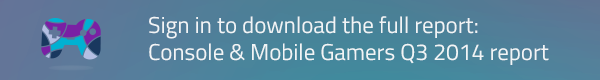 Sign in to download the full report: Console and Mobile Gamers Report