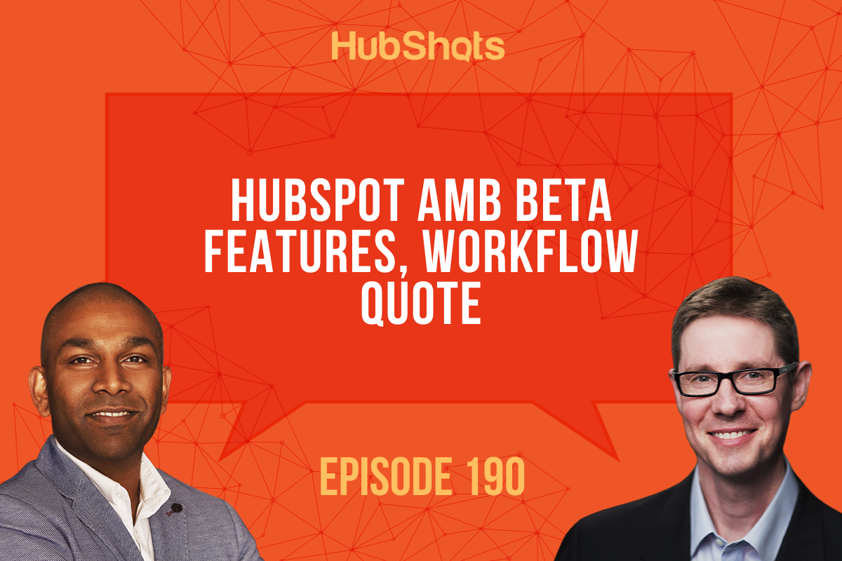 Episode 190: HubSpot ABM Beta features, Quote Workflows