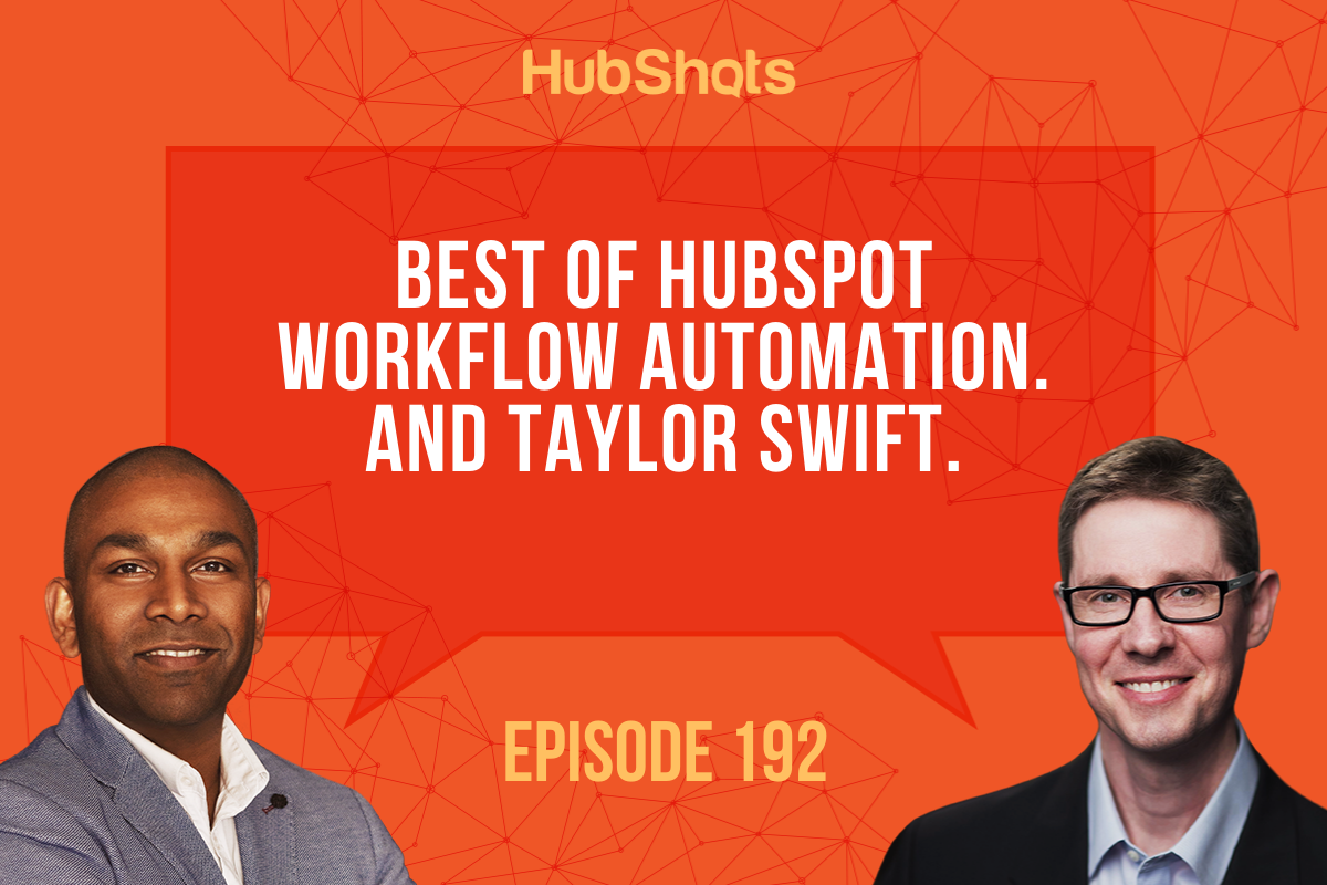Episode 192: Best of HubSpot Workflow Automation And Taylor Swift