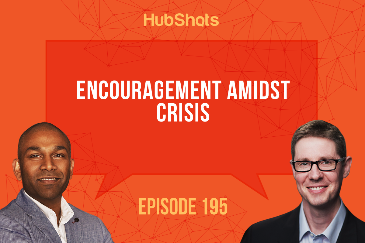 Episode 195: Encouragement amidst crisis