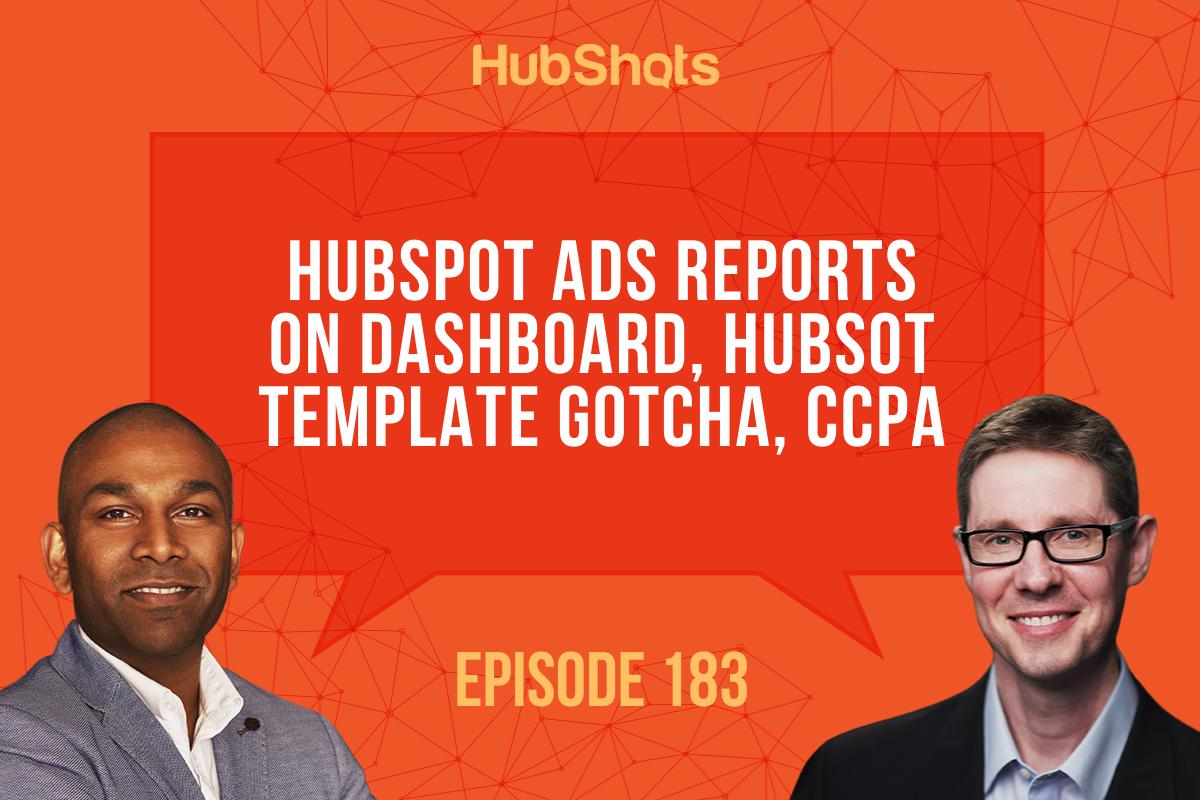 Episode 183 HubSpot ads reports on Dashboards, HubSpot template gotcha CCPA.jpg