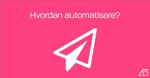 Hvordan automatisere posting av innhold?
