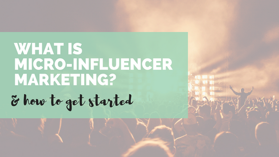 what is micro influencer marketing