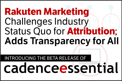 Rakuten Marketing Challenges Industry Status Quo for Attribution; Adds Transparency for All