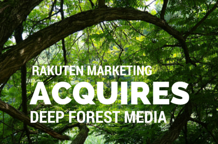 Rakuten Marketing Acquires Deep Forest Media