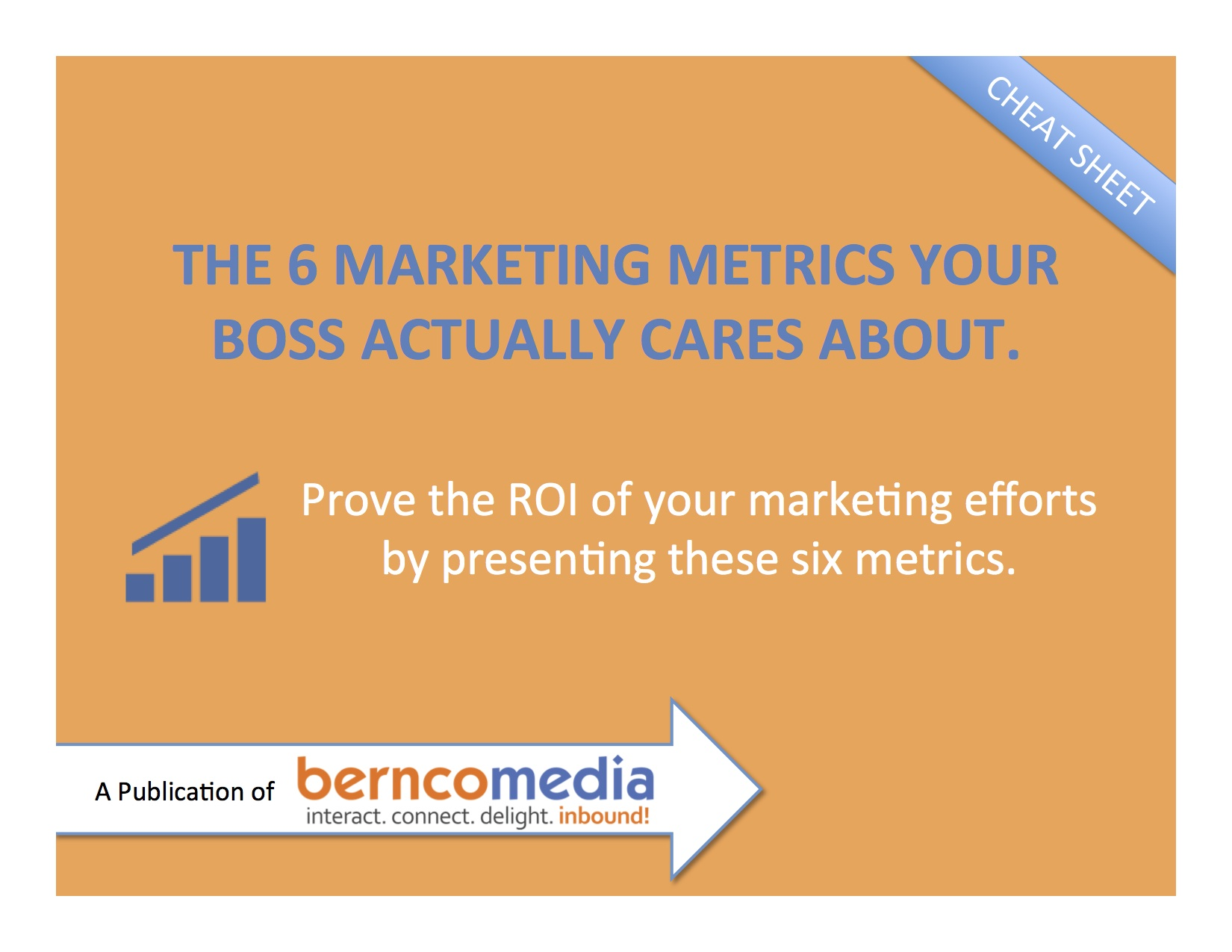 The_6_Marketing_Metrics_Your_Boss_Actually_Cares_About_-_Bernco_Media_eBook_Cover