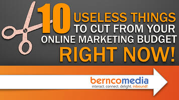 10_Useless_Things_To_Cut_From_Your_Online_Marketing_Budget_Right_Now_-_Bernco_Media_eBook_Cover-4