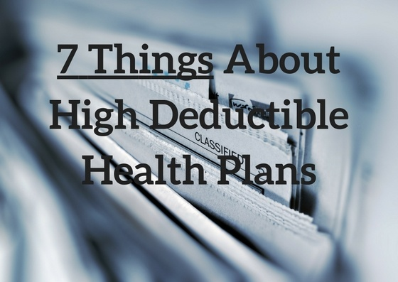 7 Things About High Deductible Health Plans.jpg