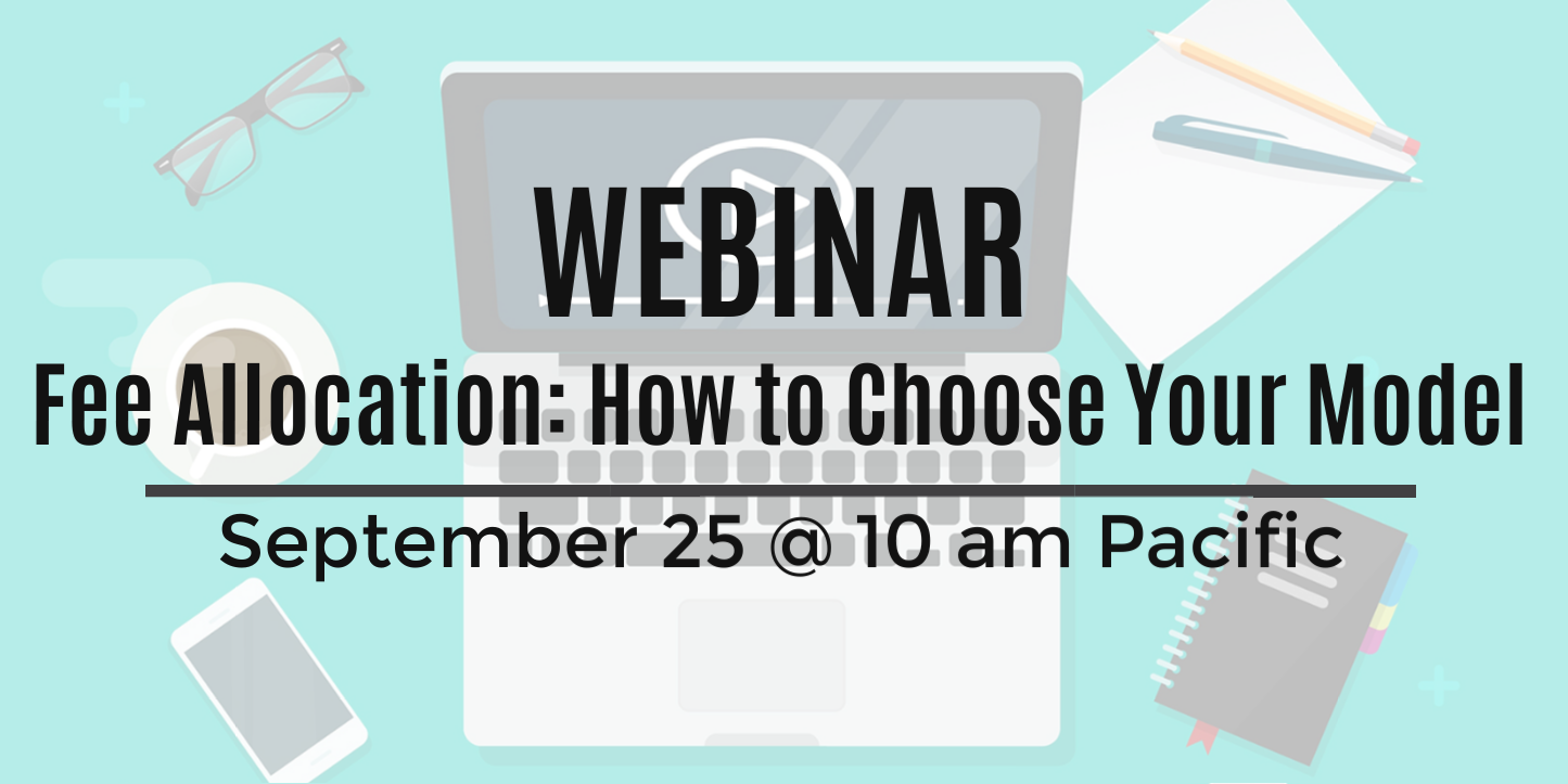Upcoming Webinar: Fee Allocation - How to Choose Your Model