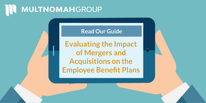 New Guide! Evaluating the Impact of Mergers and Acquisitions on the Employee Benefits Plans