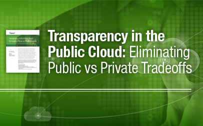Transparency in the Public Cloud: Eliminating Public vs Private Tradeoffs