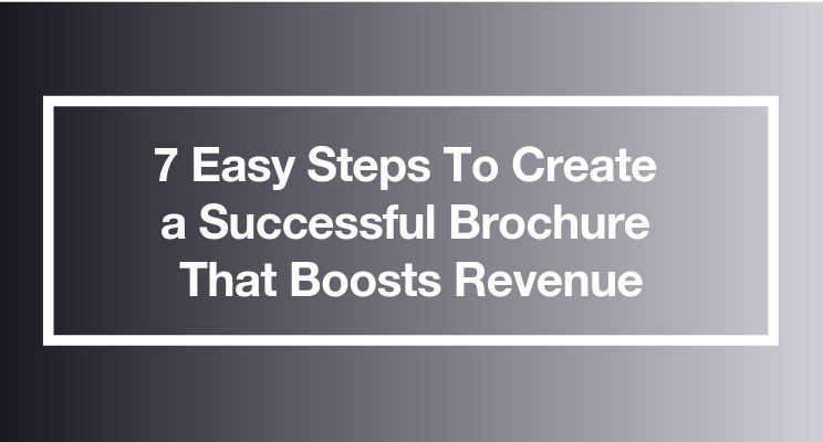 7 easy steps to create a successful brochure-2