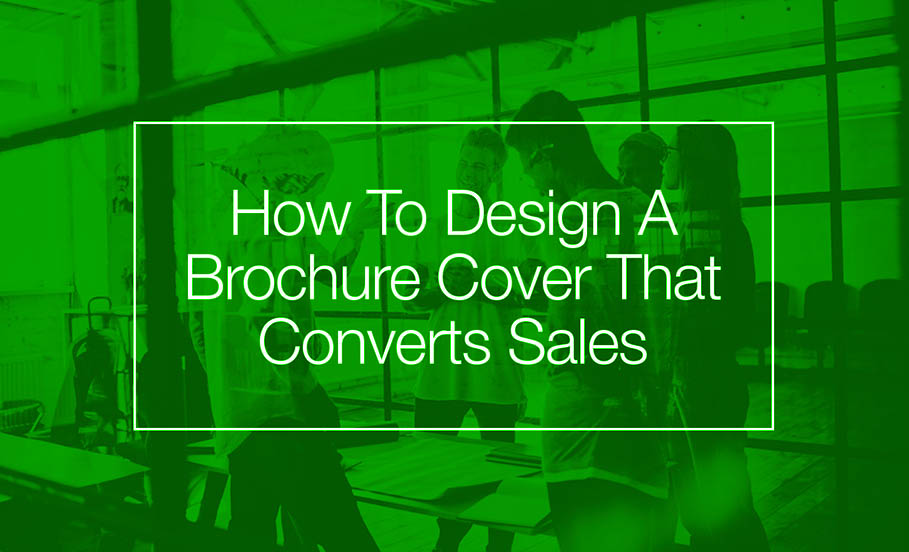 How To Design A Brochure That Coverts