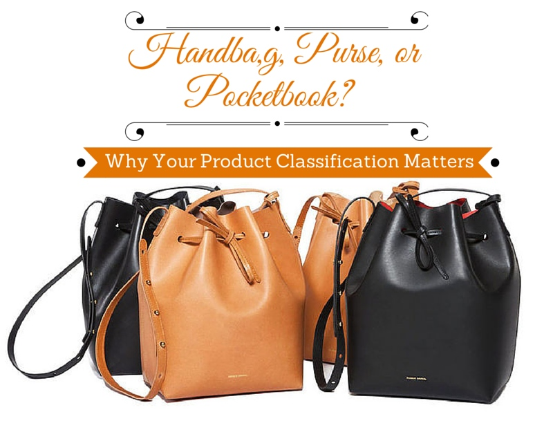 Handbag, Purse, Pocketbook? Why Your Product Classification Matters