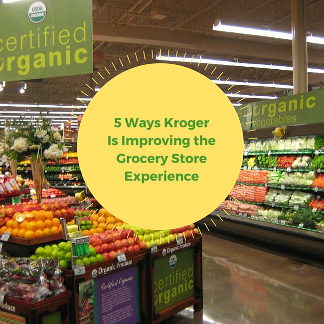5 Ways Kroger is Changing The Grocery Store Experience
