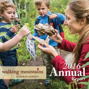2016 Annual Report Walking Mountains Science Center