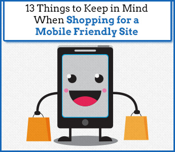 13 Things to Keep in Mind When Shopping for a Mobile Friendly Site