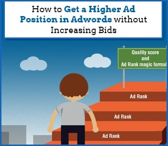 How to get a higher ad position in adwords without for Get bids