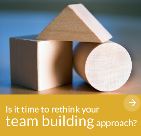 is it time to rethink your team building approach?