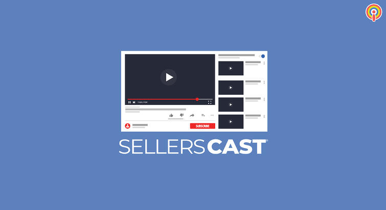 Sellerscast: YouTube Ads for E-commerce Sellers