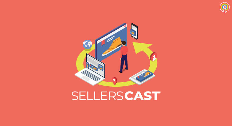 Sellercast: The Many Ways to Retarget Your Customers