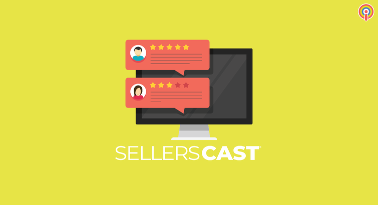 Sellerscast: Correct Ways to Respond to Product Reviews