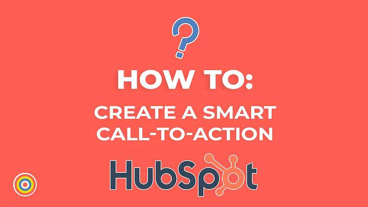 How to Create a Smart Call-to-Action on HubSpot