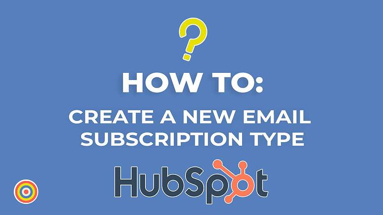 How to Create a New Email Subscription Type on HubSpot