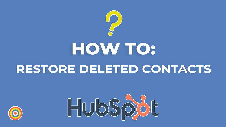 How to Restore Deleted Contacts on HubSpot