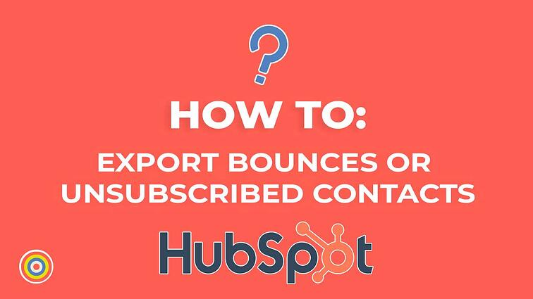 How to Export Bounces or unsubscribed contacts on HubSpot