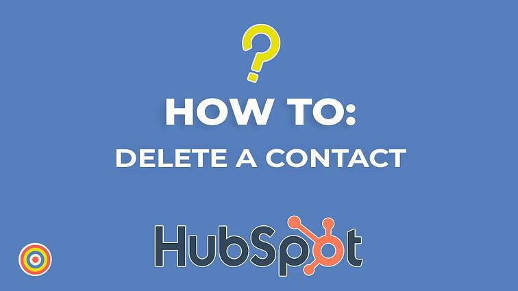 How To Delete Contacts in HubSpot