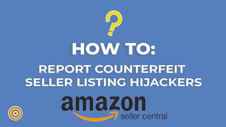 How to Report Counterfeit Seller Listing Hijackers on Amazon