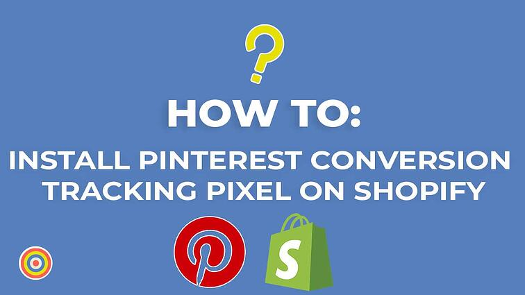 How to Install a Pinterest Conversion Tracking Pixel on Shopify