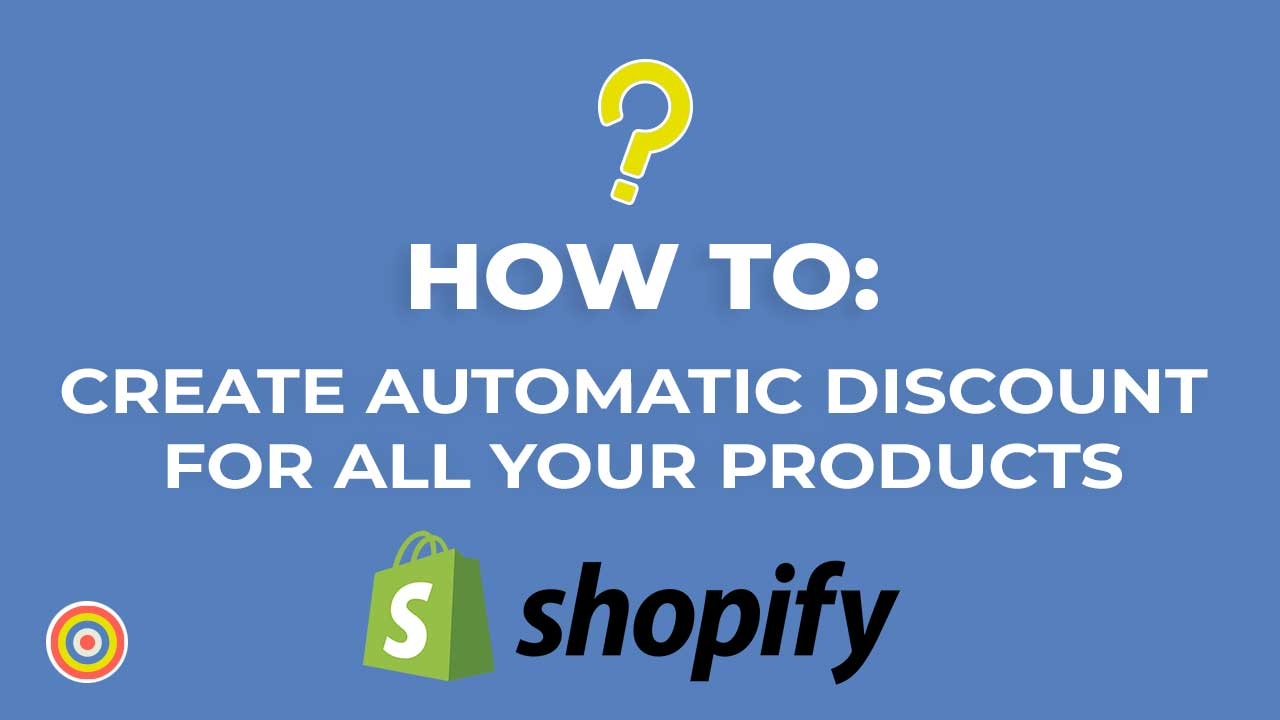 How to Create Automatic Discount For All Your Products on Shopify