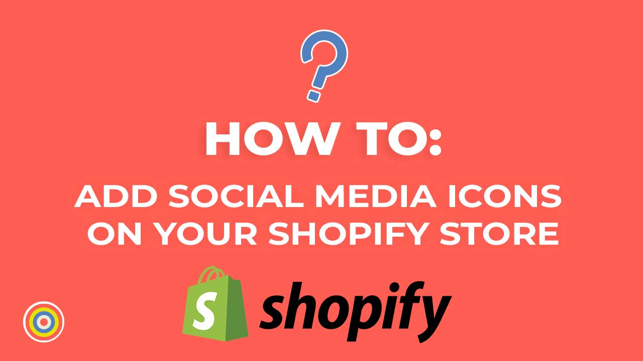 How to Add Social Media Icons on your Shopify Store