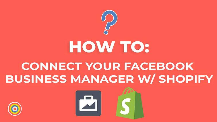 How to Connect your Facebook Business Manager with Shopify