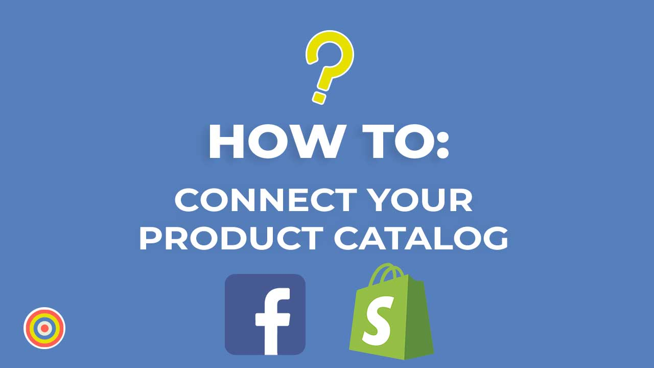 How to Connect your Product Catalog on Shopify to Facebook